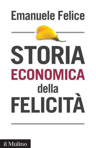 Copertina Storia economica della felicità