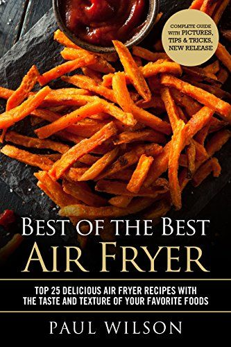 Amazon.com: Best of the Best Air Fryer: Top 25 Delicious Air Fryer ...