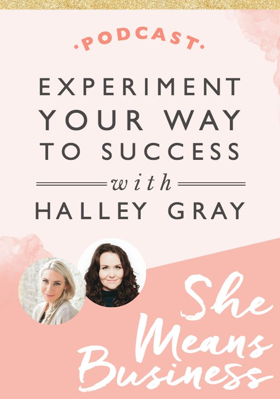 Experiment Your Way to Success with Halley Gray // Female Entrepreneur Association
