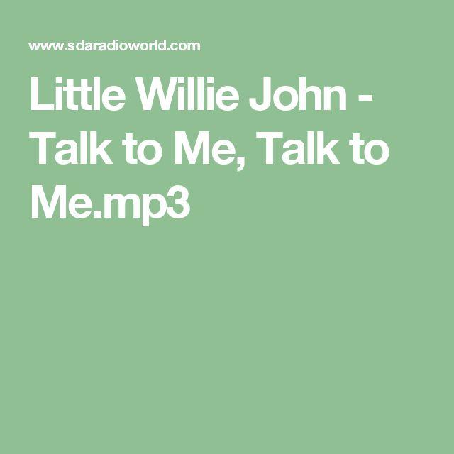 Little Willie John - Talk to Me, Talk to Me.mp3