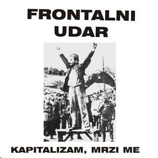 FRONTALNI UDAR - Kapitalizam mrzi me CD 2006