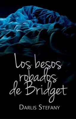 """Deberías leer """" Los Besos Robados de Bridget (BG.5 libro #1.5) """" en #Wattpad"""