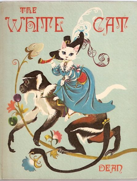 """""""The white cat"""" by Madame la Comtesse d'Aulnoy; illustrated by Janet and Anne Grahame Johnstone. Published 1972 by Dean in London - book cover"""