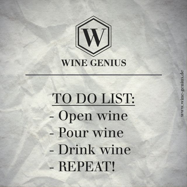 Wine Genius Quote #9. TO DO LIST: Open Wine. Pour Wine. Drink Wine. REPEAT! - Shop international premium wines at www.wine-genius.de now or check us on Facebook: www.facebook.com/WineGeniusGermany  #wine #wein #winegenius #cheers #drink #list #zitat #winelover #winequote