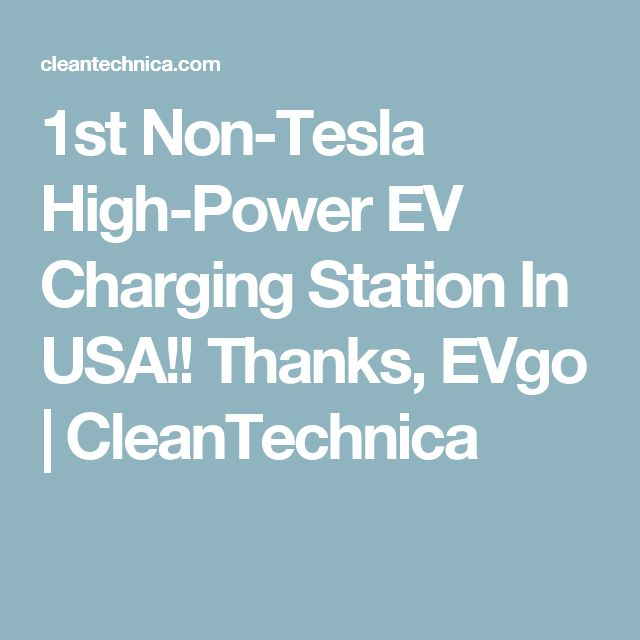 1st Non-Tesla High-Power EV Charging Station In USA!! Thanks, EVgo | CleanTechnica