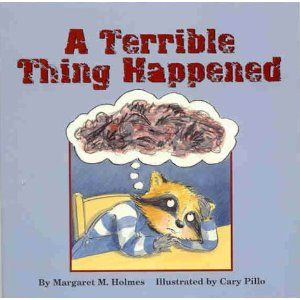 """""""A Terrible Thing Happened"""" - must have book for working w/kids that have seen or experienced something traumatic. Book is intentionally vague about what happened. Perfect for the psychoed portion of TF-CBT."""