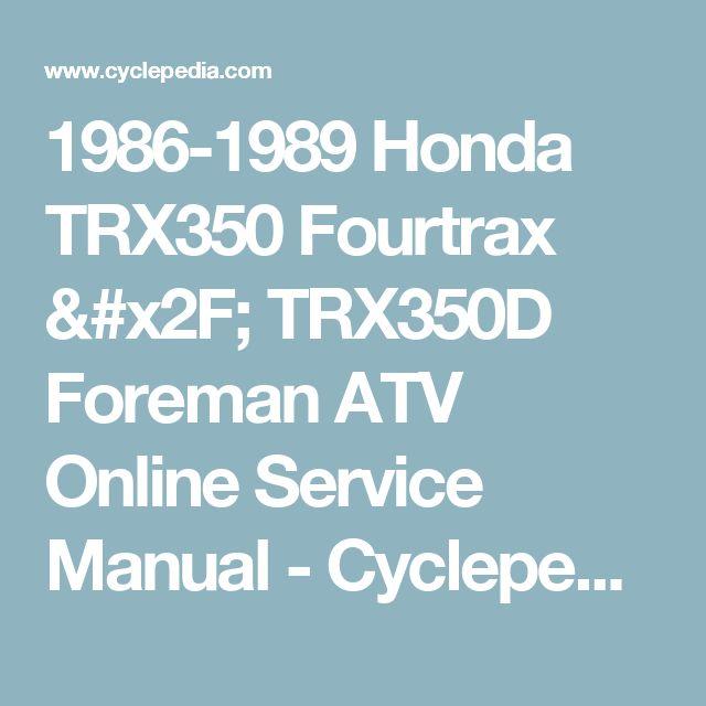 1986-1989 Honda TRX350 Fourtrax / TRX350D Foreman ATV Online Service Manual - Cyclepedia