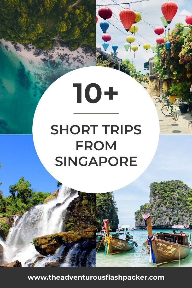 Best Short Trips From Singapore Weekend Getaways With Direct Flights In 2020 Short Trip Short Getaways Singapore Travel