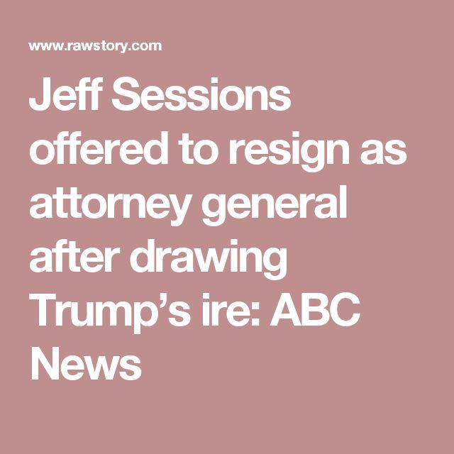 Jeff Sessions offered to resign as attorney general after drawing Trump's ire: ABC News