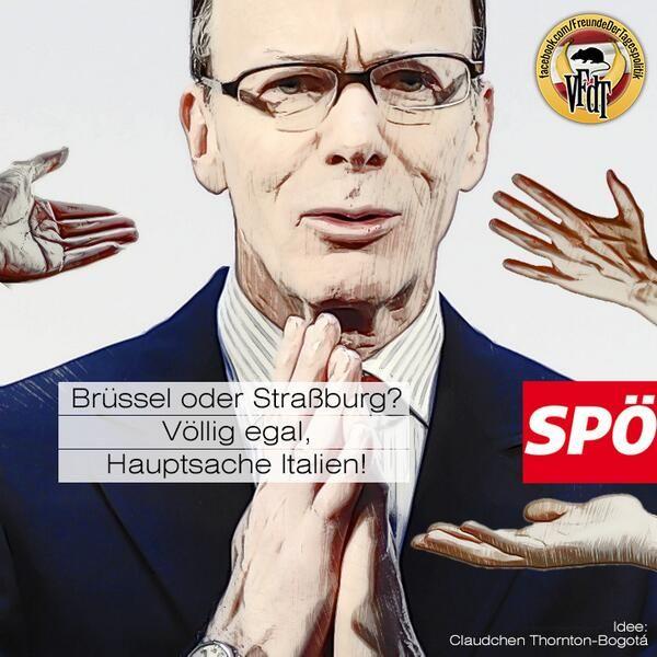Bruessel oder Strassburg? Voellig egal, Hauptsache Italien! #SPOe #Oesterreich #EU #Politik #SPÖ #EugenFreund #Freund #Eugentor