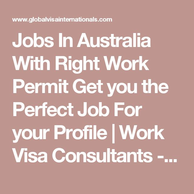 Jobs In Australia With Right Work Permit Get you the Perfect Job For your Profile | Work Visa Consultants - 70222 13466