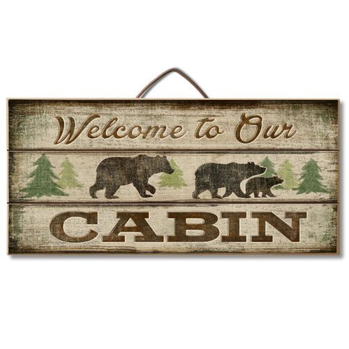 Welcome to our cabin sign                                                                                                                                                                                 More
