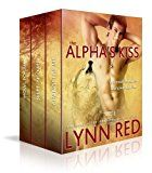 Free Kindle Book -   The Alpha's Kiss - Complete Series (Alpha Werewolf Fated Mate Romance Novel bundle)