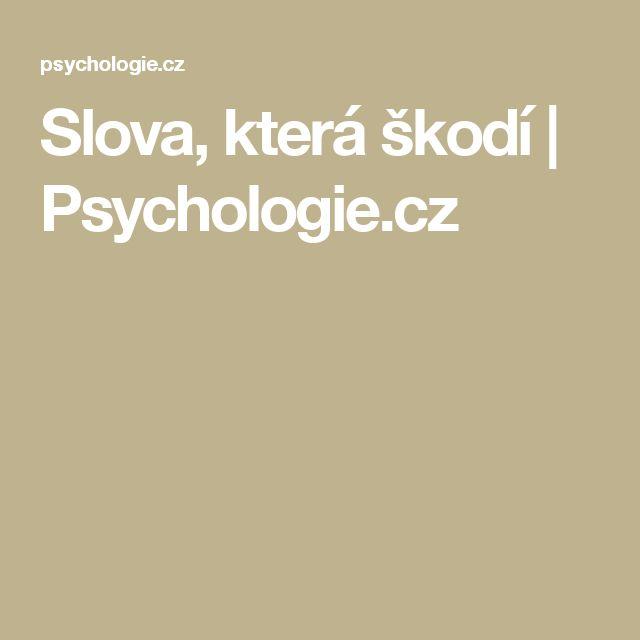 Slova, která škodí | Psychologie.cz