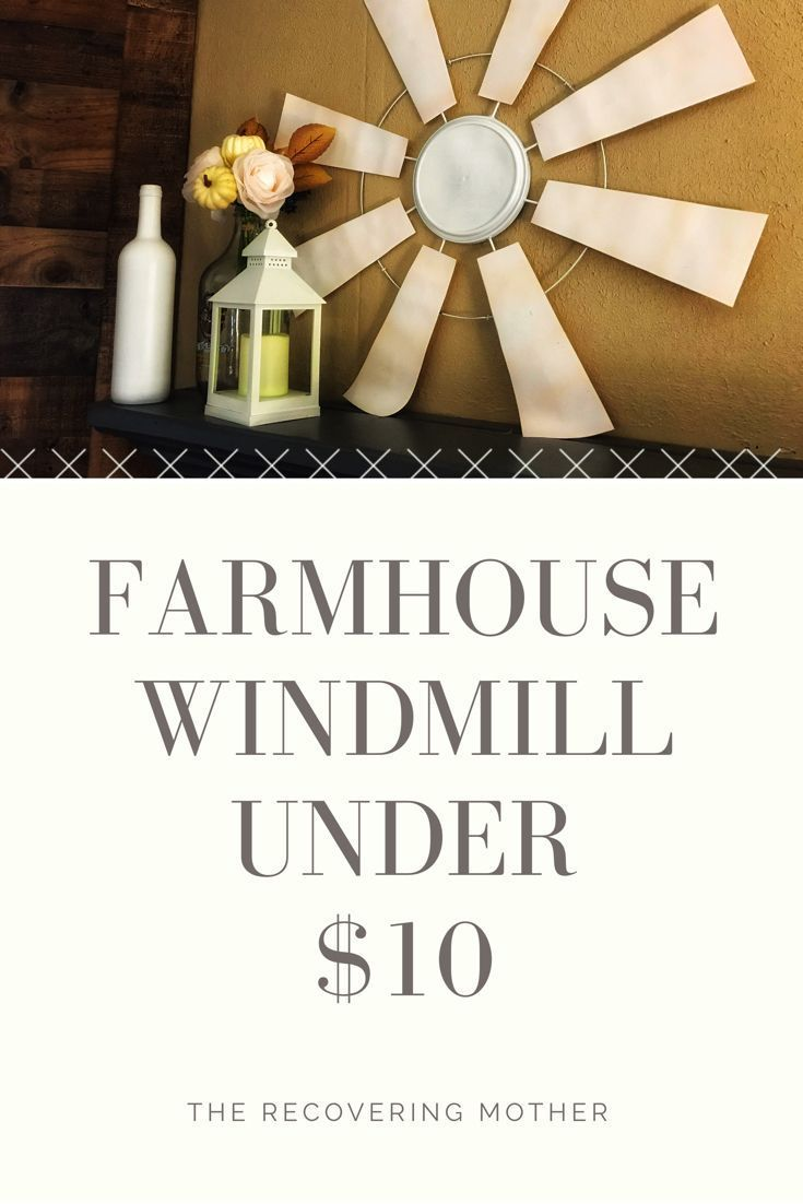 Diy Farmhouse Windmill Farmhouse Windmill Decor Diy Windmill