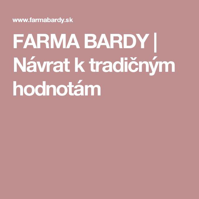 FARMA BARDY | Návrat k tradičným hodnotám
