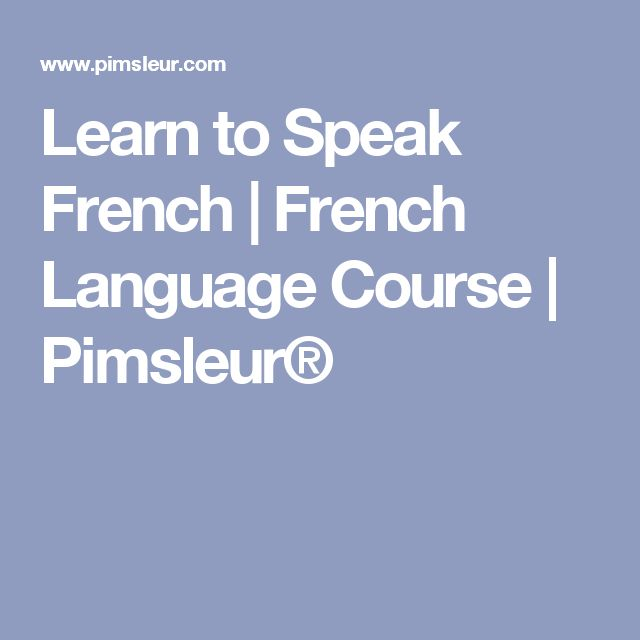 Learn to Speak French | French Language Course | Pimsleur®