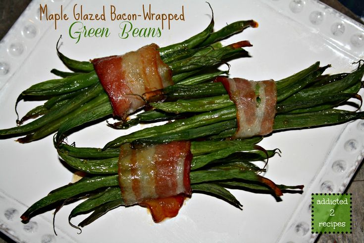 Maple Glazed Bacon-Wrapped Green Beans #Thanksgiving #Recipe