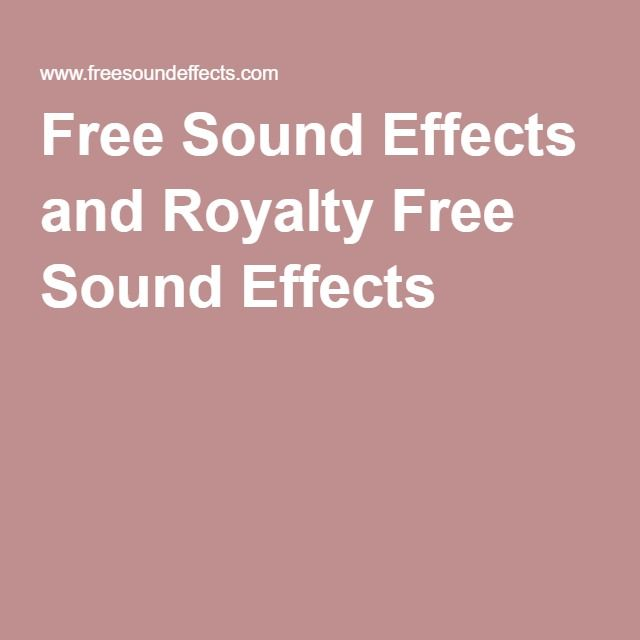 Free Sound Effects and Royalty Free Sound Effects