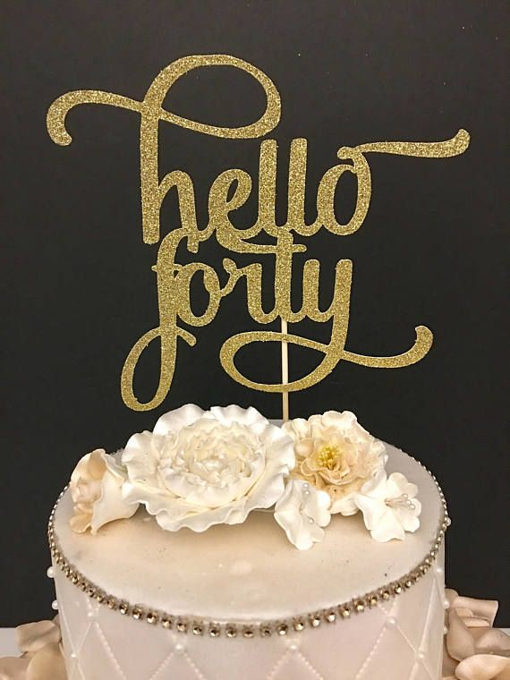 Any Number Gold Glitter Hello Forty Cake Topper 40th