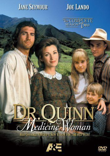 Dr. Quinn, Medicine Woman (1993–1998) The trials and adventures of a female doctor in a small wild west town.