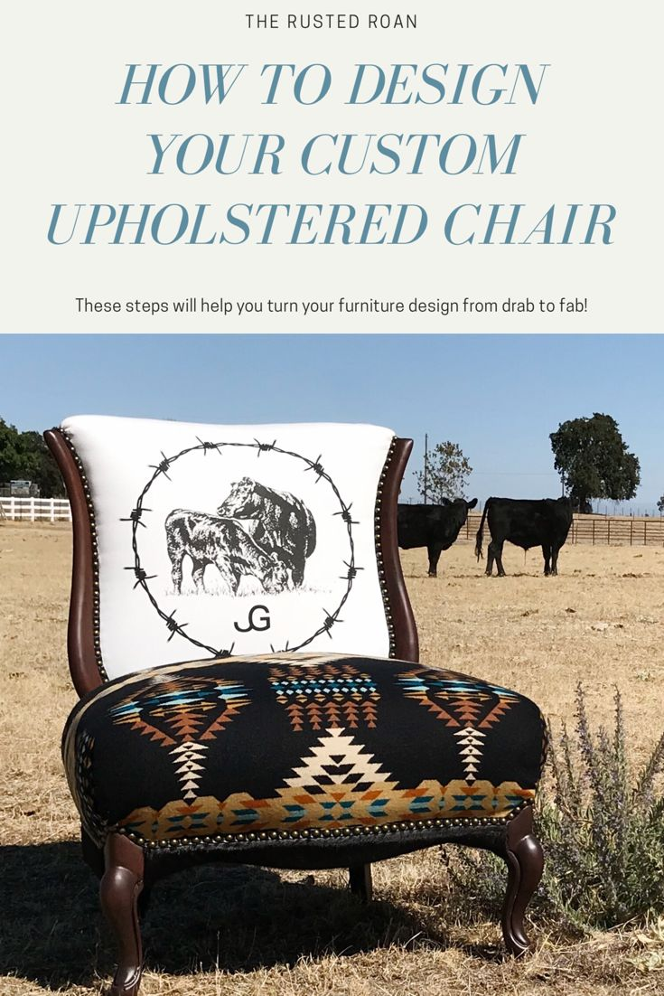 Designing A Piece of Upholstered Furniture - The Rusted Roan  #Westernfurniture