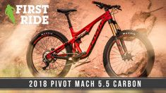 First Ride: 2018 Pivot Mach 5.5 Carbon  A Ripping Next-Gen Trail Bike - Mountain Bikes For Sale