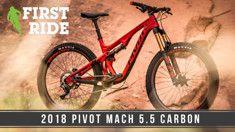 First Ride: 2018 Pivot Mach 5.5 Carbon  A Ripping Next-Gen Trail Bike - Mountain Bikes For Sale