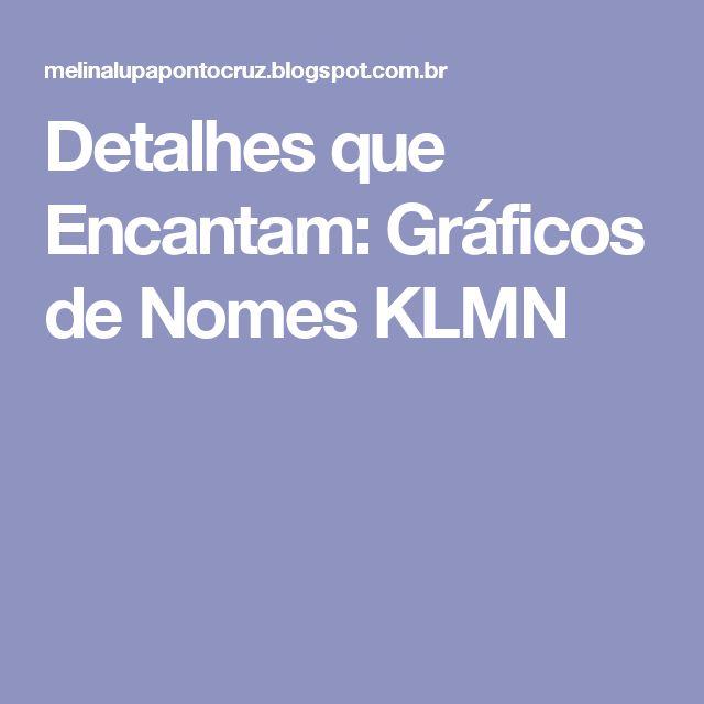 Detalhes que Encantam: Gráficos de Nomes KLMN