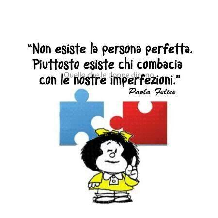 No existe la persona perfecta. Más bien existe quien se adapta a nuestra imperfección.