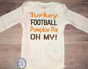 Turkey, Football, Pumpkin Pie, Oh My!, Thanksgiving, Turkey Day, Baby Coming Home, Girl Outfits, Fall, Fall Clothing, Baby Girl, Autumn