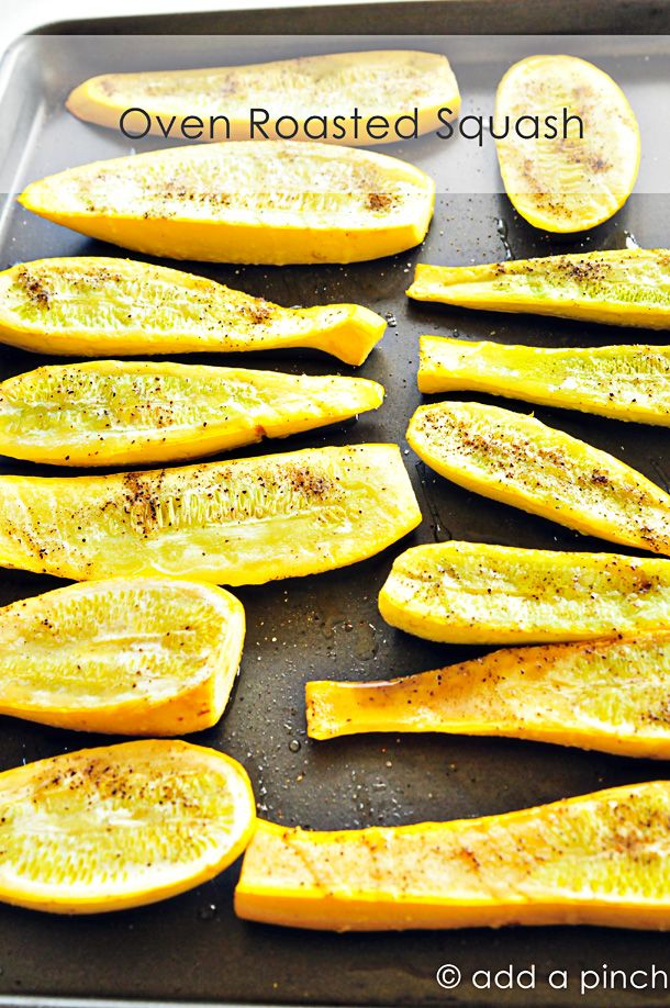 Oven Roasted Squash - Preheat oven to 400 degrees Fahrenheit.  Clean squash and then slice lengthwise to uniform thickness, about ¼ of an inch. Place on kitchen sheet pan and drizzle with olive oil. Sprinkle with salt and black pepper. Place in oven and cook until tender, about 15 minutes. Remove from oven and serve warm.