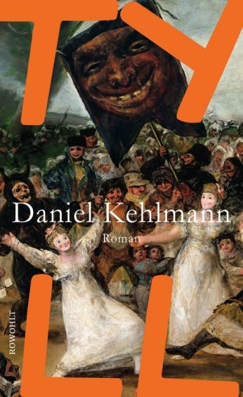 """""""Tyll"""", der neue Roman des Erfolgsautors Daniel Kehlmann – er veröffentlichte u.a. """"Die Vermessung der Welt"""", """"Ruhm"""", """"F"""" und """"Du hättest gehen sollen"""" –, ..."""