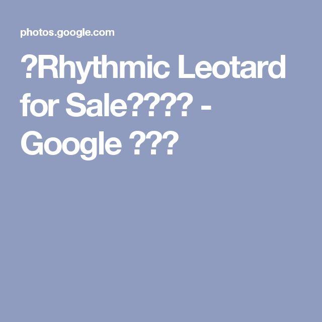 「Rhythmic Leotard for Sale」の写真 - Google フォト