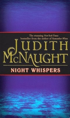 Night Whispers, Judith McNaught- I've read almost everything of hers tooo