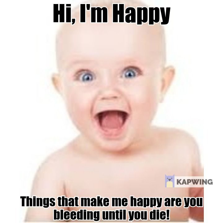 Via Me Me Are You Happy What Can I Do Face