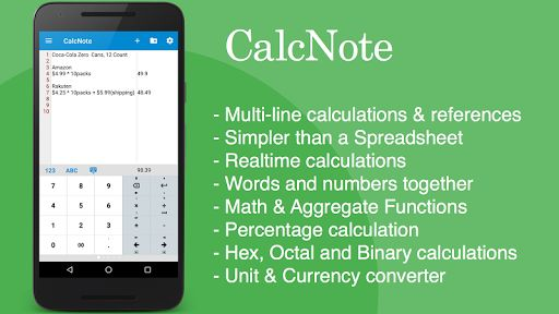 CalcNote Pro - Math Calculator v2.9.26 [Patched]   CalcNote Pro - MathCalculatorv2.9.26 [Patched] Requirements:4.0 and up Overview:CalcNote is a new generation ofcalculatordesigned for the smart phone.  Just type a expression the answer will be displayed instantly. No need to tap equals. It works like notepad or your word processor you can see multiplequestions and answersall at once. It's like a spreadsheet but much easier and simpler. If you make a mistake you don't need to start again you…