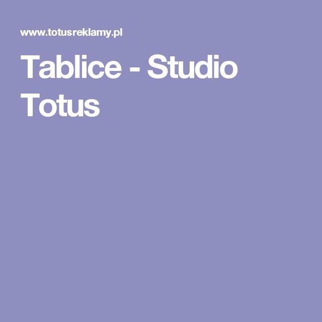 Tablice - Studio Totus