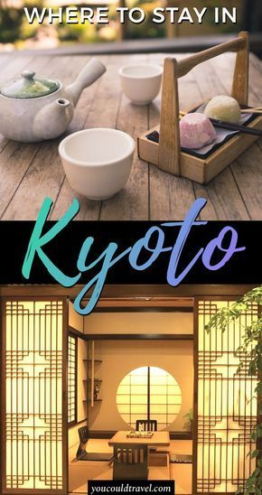 Where to stay in Kyoto For First Time Visitors