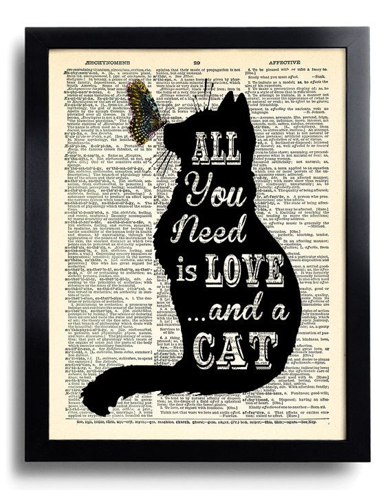 All you need is LOVE and a CAT Quotes Dictionary Art Print, Cat Wall Decor Poster Art, Funny Kitten Artwork, Funny Gift for Girlfriend 461