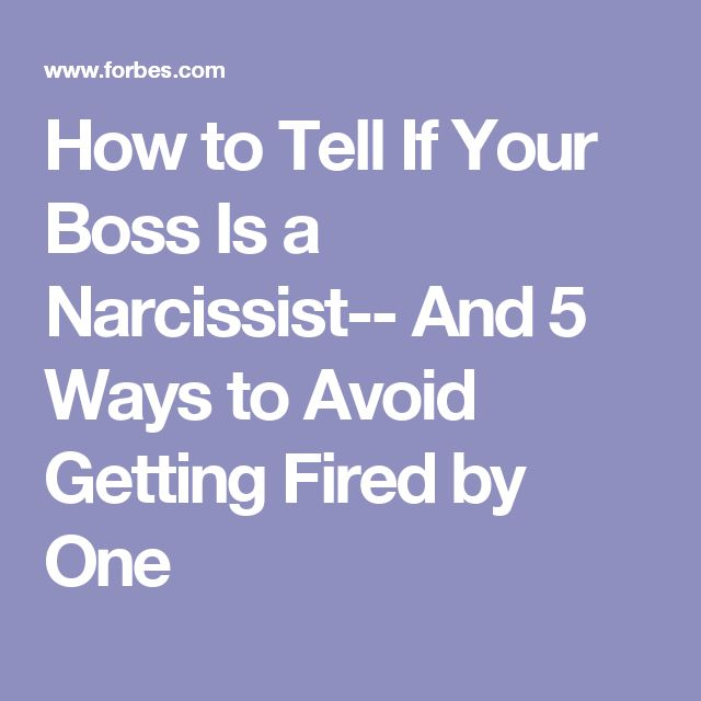 How to Tell If Your Boss Is a Narcissist-- And 5 Ways to Avoid Getting Fired by One