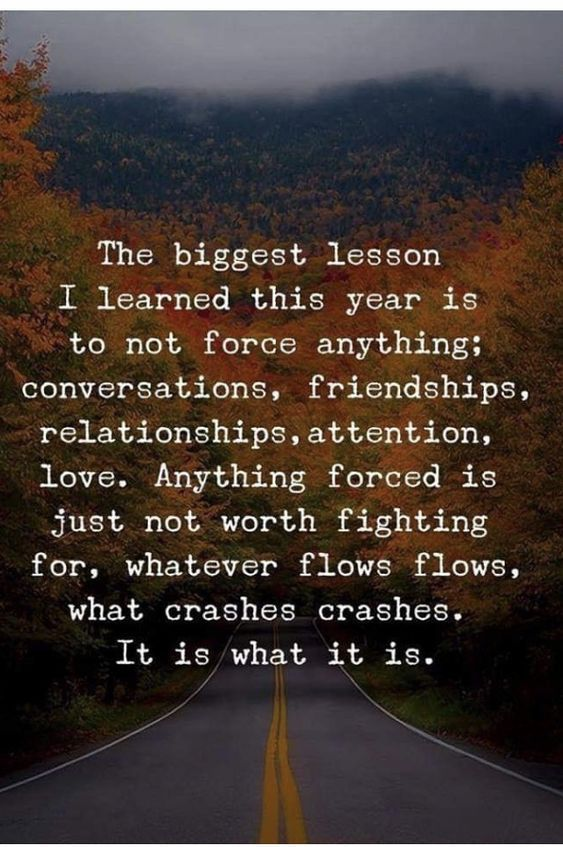 Anything forced is ugly. Go with the flow. #greatpositivequotes