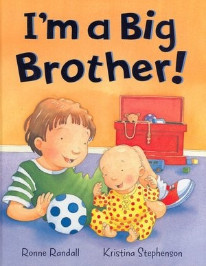 I'm a Big Brother by Ronne Randall ~ An amazing book to get big brothers excited about ALL the things they can do with their new little brother.