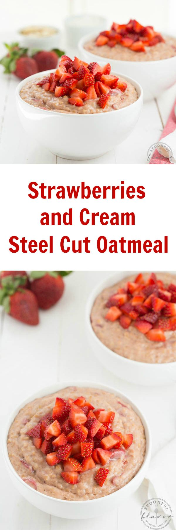 Strawberries and Cream Steel Cut Oatmeal - an easy recipe creates a bowl of fresh strawberry flavor!