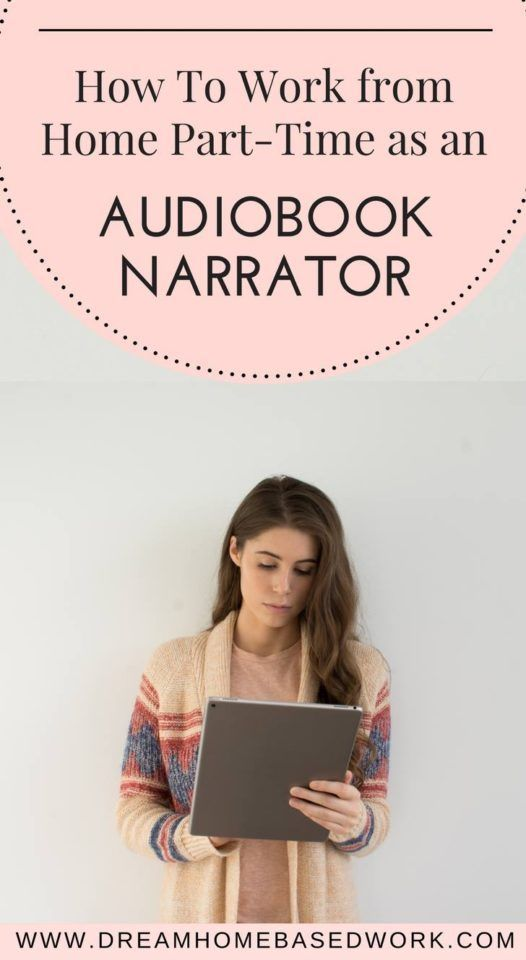 How To Work from Home Part-Time as an Audiobook Narrator – The Wise Half | Work At Home | How To Make Money | Travel |Style