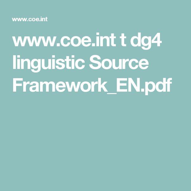 www.coe.int t dg4 linguistic Source Framework_EN.pdf