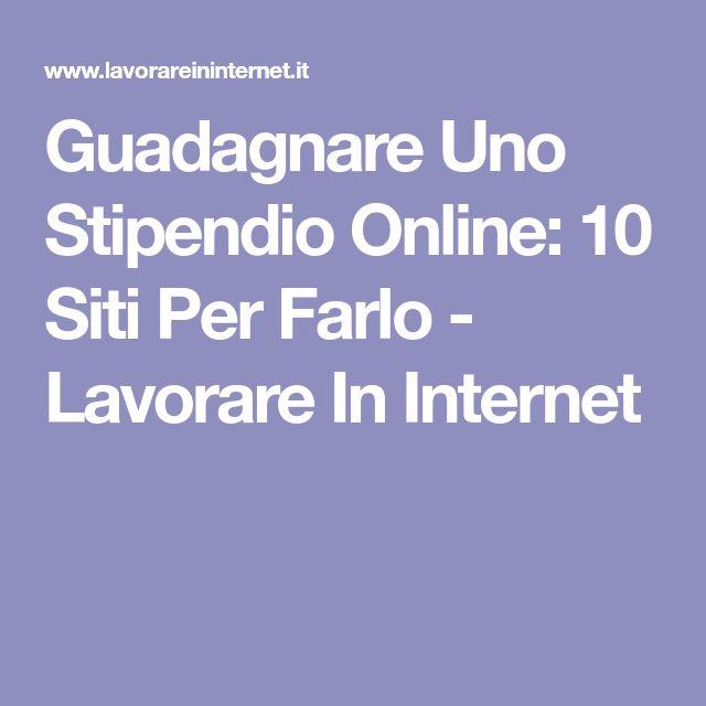 Guadagnare Uno Stipendio Online: 10 Siti Per Farlo - Lavorare In Internet