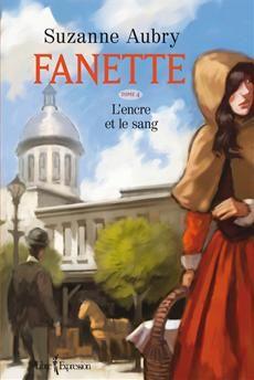 FANETTE - TOME 4  L'encre et le sang  Par l'auteureSuzanne Aubry