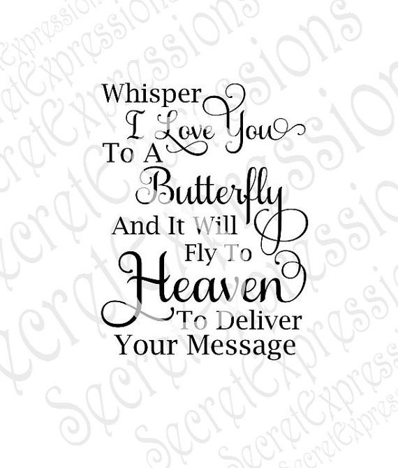 Download Whisper I Love You to a Butterfly Svg, Sympathy, Memorial ...