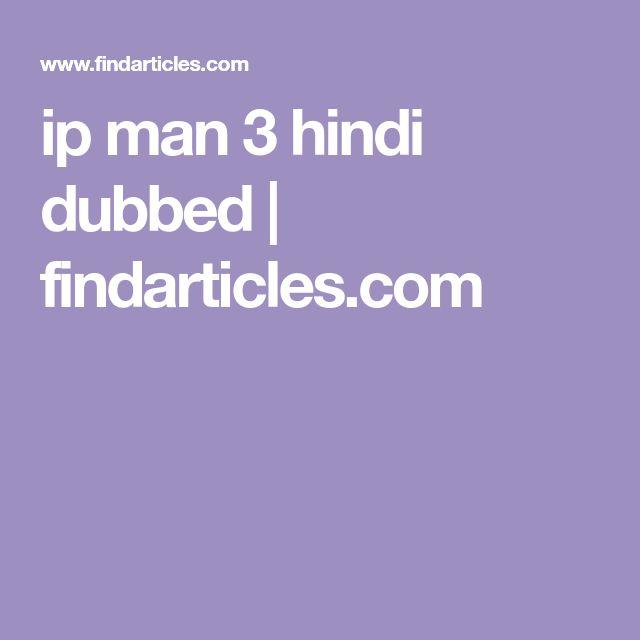 ip man 3 hindi dubbed | findarticles.com